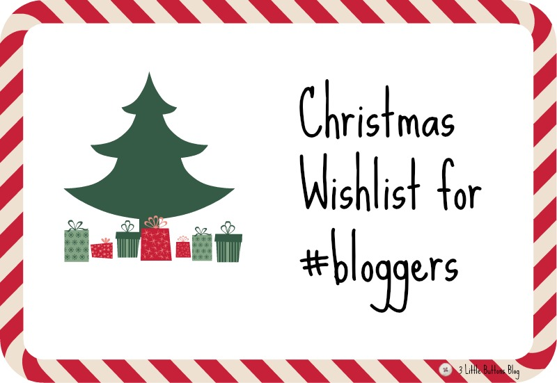 3 Little Buttons Blog, #NextmasWishlist, Christmas gift guide for bloggers