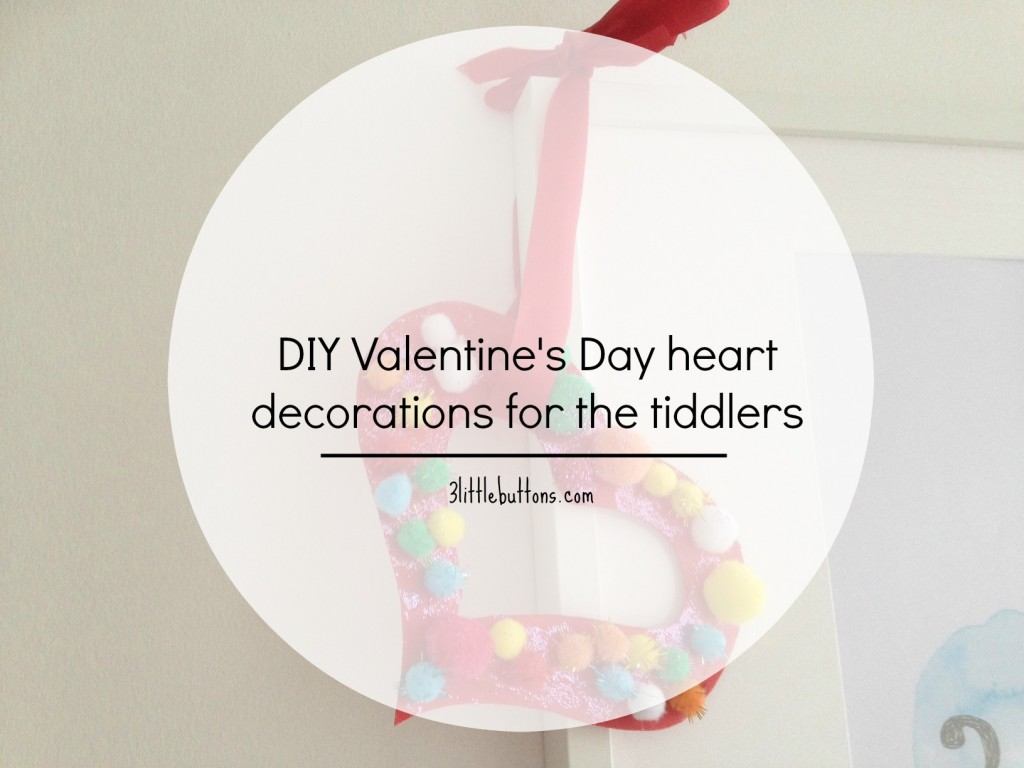 DIY Valentine's Day heart decorations for the tiddlers