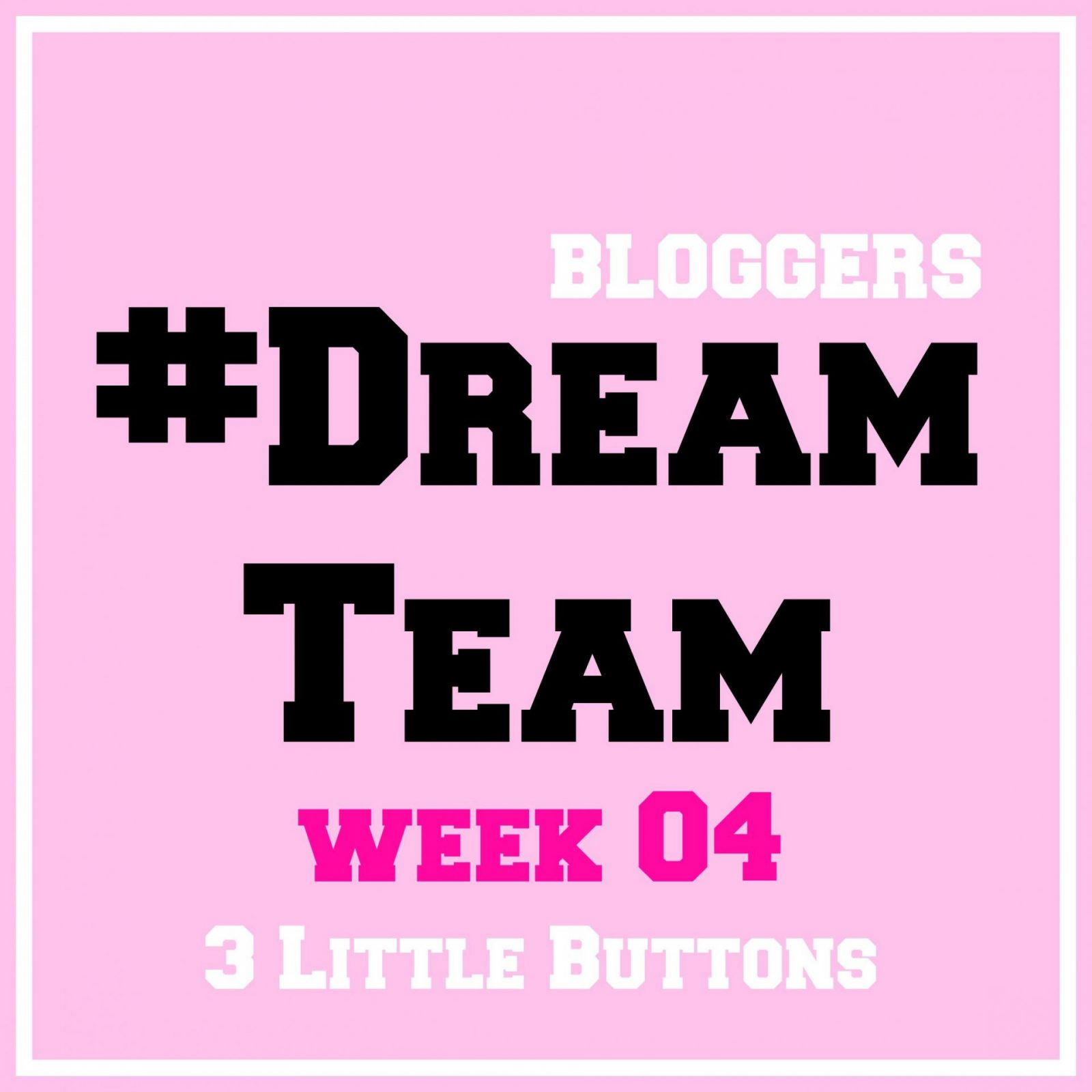#DreamTeam linky week 4