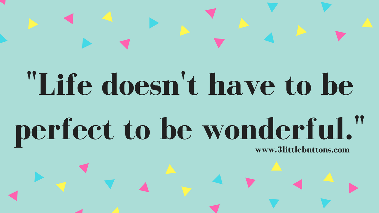 Quotes To Help You Let Go Of Feeling Like You Must Always Be Perfect