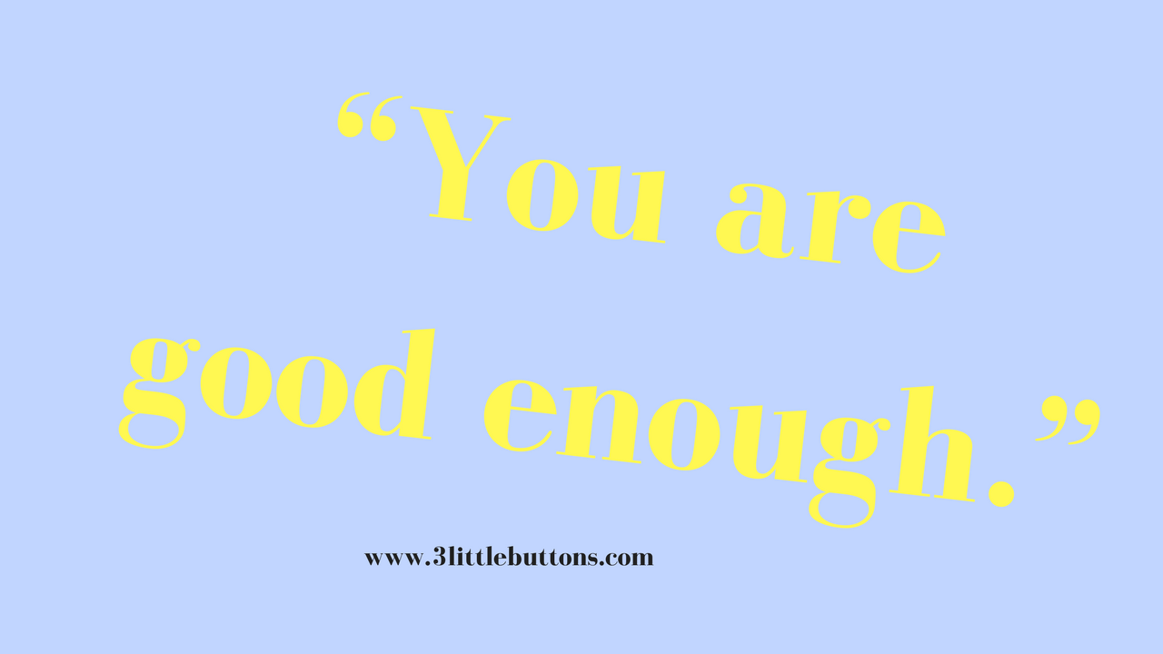 Quotes to remind you that you are good enough