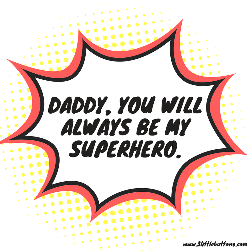 7 Superhero Fathers Day Quotes 3 Little Buttons Family