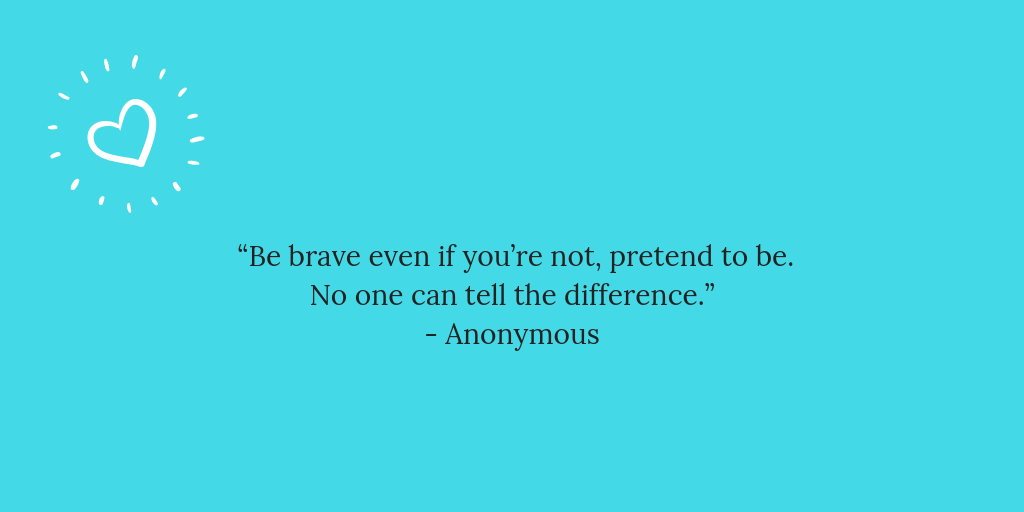 quotes for when you need to be brave