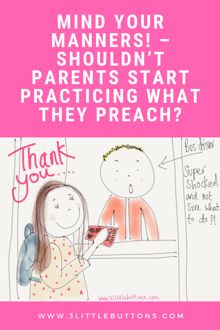 Mind your manners! – Shouldn't parents start practicing what they preach