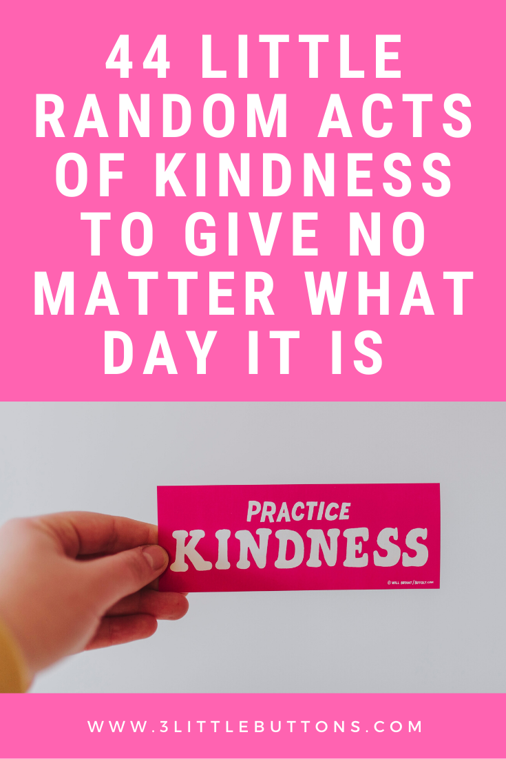 44 little random acts of kindness to give no matter what day it is